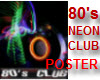 NEW 80s CLUB NEON POSTER