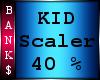 KID | Scaler 40 %