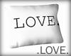 .LOVE.  LOVE. Pillow