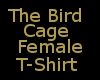 The Bird Cage T-Shirt