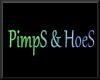 *K* Pimps & Hoes Sign