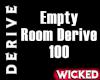 Empty Room Derive 100