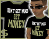 J$ DontGetMad GET MONEY