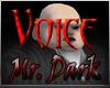 Mr. Dark Voice