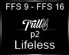 Lifeless P2 '7TURK