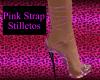 Pink Strap Stilletos