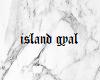 c | island gyal
