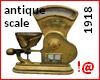 !@ Antique scale 1918