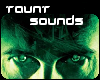 Taunt Sounds