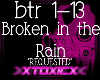 !T! Broken in the Rain