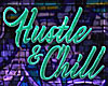 !D Hustle & Chill Sign