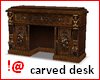 !@ Carved desk