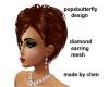 diamond earring mesh