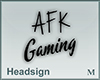 Headsign AFK Gaming