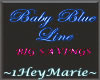 ~H~Baby Blue Line