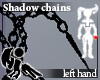 [Hie]Shadow ani-chain LH