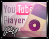 ~PM~ YouTube Player c: