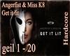Angerf&MissK8 Get it lit