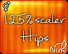 [Nish] 125% Hip Scaler