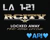 Locked Away - R City