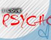 e` I Love Psychos
