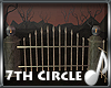*4aS* 7th Circle Fence