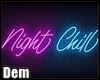 !D! NEON  Night Chill
