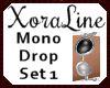 (XL)Mono Drop Set 1
