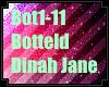 Dinah- botteld up