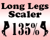 LONG Legs Scaler 135%