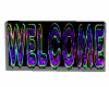 Rave Welcome Sign