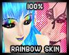 * 100% rainbow skin