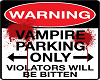  G  Vampire parking only