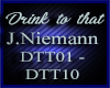 DRINK TO THAT -NIEMANN