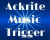 Ackrite Trigger Music