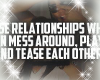 Relationships where...