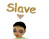 over head slave sign