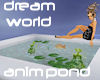 !DreamWorld Pond ANIM