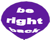 be right back purple
