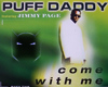 Puff Daddy-Come With Me