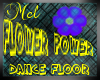 Flower Power Dance floor