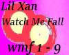 LilXan WatchMeFall