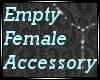 !K Empty Fem Accessory