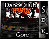 #SDK# Dance Club Gore