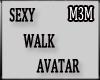 *M3M* Sexy Walk Avatar