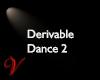 Derivable Dance 2