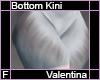 Valentina Bottom Kini F