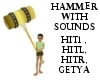 Hammer with sounds