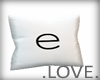 .LOVE. Letter e Pillo