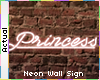 ☯ Princess Neon Sign